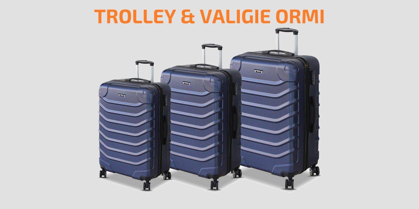 Valigie Trolley Ormi